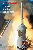 Sputnik and the Space Race, ed. , v.