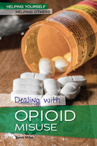 Dealing with Opioid Misuse, ed. , v.