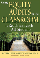 Using Equity Audits in the Classroom to Reach and Teach All Students, ed. , v.