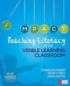 Teaching Literacy in the Visible Learning Classroom, Grades K-5, ed. , v.