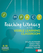 Teaching Literacy in the Visible Learning Classroom, Grades 6-12, ed. , v.