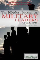 The 100 Most Influential Military Leaders of All Time, ed. , v.