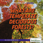 What Are Temperate Deciduous Forests?, ed. , v.