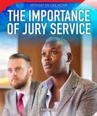 The Importance of Jury Service, ed. , v.
