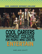 Cool Careers Without College for People Who Love to Entertain, ed. , v.