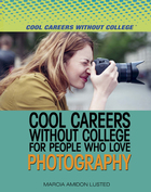 Cool Careers Without College for People Who Love Photography, ed. , v.
