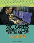 Cool Careers Without College for People Who Love Gaming, ed. , v.