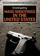 Investigating Mass Shootings in the United States, ed. , v.