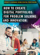 How to Create Digital Portfolios for Problem Solving and Innovation, ed. , v.