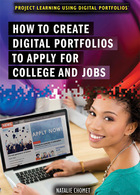 How to Create Digital Portfolios to Apply for College and Jobs, ed. , v.