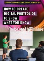 How to Create Digital Portfolios to Show What You Know, ed. , v.