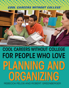 Cool Careers Without College for People Who Love Planning and Organizing, ed. , v.