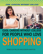 Cool Careers Without College for People Who Love Shopping, ed. , v.