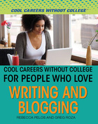 Cool Careers Without College for People Who Love Writing and Blogging, ed. , v.