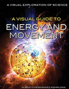 A Visual Guide to Energy and Movement, ed. , v.