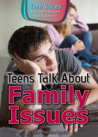 Teens Talk About Family Issues, ed. , v.