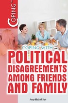 Coping with Political Disagreements among Friends and Family, ed. , v.