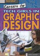Careers for Tech Girls in Graphic Design, ed. , v.