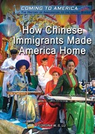 How Chinese Immigrants Made America Home, ed. , v.