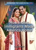 How Indian Immigrants Made America Home, ed. , v.
