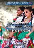 How Mexican Immigrants Made America Home, ed. , v.