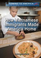 How Vietnamese Immigrants Made America Home, ed. , v.