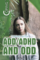 Coping with ADD/ADHD and ODD, ed. , v.