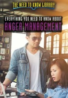 Everything You Need to Know About Anger Management, ed. , v.