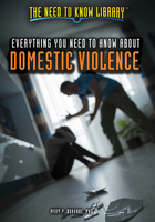 Everything You Need to Know About Domestic Violence, ed. , v.