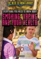 Everything You Need to Know About Smoking, Vaping, and Your Health, ed. , v.
