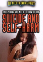 Everything You Need to Know About Suicide and Self-Harm, ed. , v.