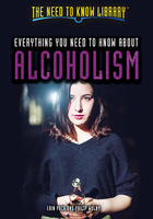 Everything You Need to Know About Alcoholism, ed. , v.