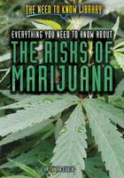 Everything You Need to Know About the Risks of Marijuana, ed. , v.