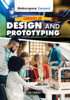 Careers in Design and Prototyping, ed. , v.