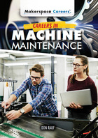 Careers in Machine Maintenance, ed. , v.