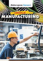 Careers in Manufacturing, ed. , v.