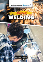 Careers in Welding, ed. , v.