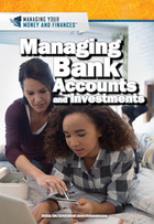 Managing Bank Accounts and Investments, ed. , v.