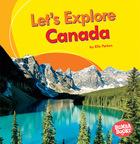 Let's Explore Canada, ed. , v.