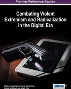 Combating Violent Extremism and Radicalization in the Digital Era, ed. , v.