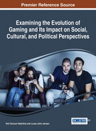 Examining the Evolution of Gaming and Its Impact on Social, Cultural, and Political Perspectives, ed. , v.