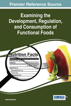 Examining the Development, Regulation, and Consumption of Functional Food, ed. , v.