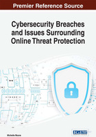 Cybersecurity Breaches and Issues Surrounding Online Threat Protection, ed. , v.