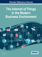 The Internet of Things in the Modern Business Environment, ed. , v.