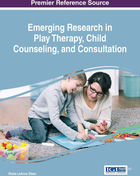 Emerging Research in Play Therapy, Child Counseling, and Consultation, ed. , v.