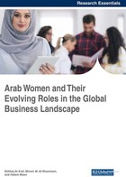Arab Women and Their Evolving Roles in the Global Business Landscape, ed. , v.