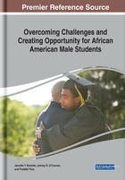 Overcoming Challenges and Creating Opportunity for African American Male Students, ed. , v.