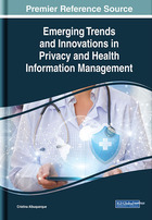 Emerging Trends and Innovations in Privacy and Health Information Management, ed. , v.