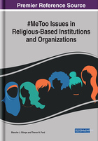 #MeToo Issues in Religious-Based Institutions and Organizations, ed. , v.