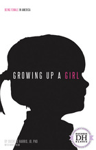 Growing Up a Girl, ed. , v.